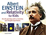 「Albert Einstein and Relativity for Kids: His Life and Ideas with 21 Activities and Thought Experimen...」のサムネイル画像