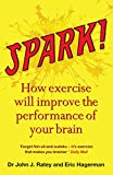 「Spark: How exercise will improve the performance of your brain (English Edition)」のサムネイル画像