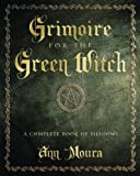 「Grimoire for the Green Witch: A Complete Book of Shadows (English Edition)」のサムネイル画像
