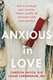 「Anxious in Love: How to Manage Your Anxiety, Reduce Conflict, and Reconnect with Your Partner (The N...」のサムネイル画像