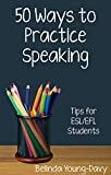 「Fifty Ways to Practice Speaking: Tips for ESL/EFL Students (English Edition)」のサムネイル画像