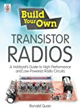 「Build Your Own Transistor Radios: A Hobbyist's Guide to High-Performance and Low-Powered Radio Circu...」のサムネイル画像