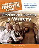 「The Complete Idiot's Guide to Starting and Running a Winery: Toast Your Success with This Handbook o...」のサムネイル画像