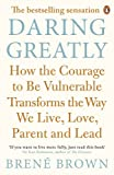 「Daring Greatly: How the Courage to Be Vulnerable Transforms the Way We Live, Love, Parent, and Lead ...」のサムネイル画像