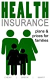 Health Insurance Plans and Prices for Iowa Families (Iowa Health Care Book 3) (English Edition)