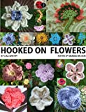 「Hooked on Flowers - 50 Flowers, 8 Leaves, 6 Critters - Crochet Patterns (English Edition)」のサムネイル画像