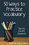 「Fifty Ways to Practice Vocabulary: Tips for ESL/EFL Students (English Edition)」のサムネイル画像