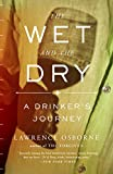 「The Wet and the Dry: A Drinker's Journey (English Edition)」のサムネイル画像