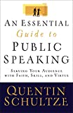 「An Essential Guide to Public Speaking: Serving Your Audience with Faith, Skill, and Virtue (English ...」のサムネイル画像