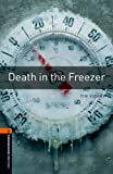 「Death in the Freezer Level 2 Oxford Bookworms Library: 700 Headwords」のサムネイル画像