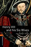 「Henry VIII and his Six Wives Level 2 Oxford Bookworms Library: 700 Headwords」のサムネイル画像