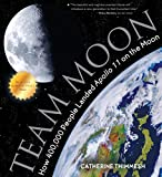 「Team Moon: How 400,000 People Landed Apollo 11 on the Moon (English Edition)」のサムネイル画像