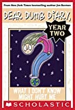 「What I Don't Know Might Hurt Me (Dear Dumb Diary Year Two #4)」のサムネイル画像
