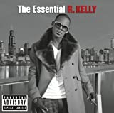 The Essential R. Kelly / R. Kelly