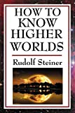 「How to Know Higher Worlds (English Edition)」のサムネイル画像