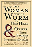 「The Woman with a Worm in Her Head: And Other True Stories of Infectious Disease」のサムネイル画像