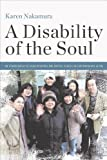 「A Disability of the Soul: An Ethnography of Schizophrenia and Mental Illness in Contemporary Japan (...」のサムネイル画像