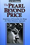 「The Pearl Beyond Price: Integration of Personality into Being, an Object Relations Approach (English...」のサムネイル画像
