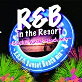 R&B in the Resort~X.O.X.O.Sunset Beach mix~