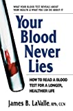 「Your Blood Never Lies: How to Read a Blood Test for a Longer, Healthier Life」のサムネイル画像