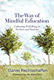「The Way of Mindful Education: Cultivating Well-Being in Teachers and Students (Norton Books in Educa...」のサムネイル画像