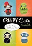 「Creepy Cute Crochet: Zombies, Ninjas, Robots, and More!」のサムネイル画像
