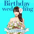 Birthday wedding[初回限定盤][TYPE-C]