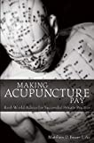 「Making Acupuncture Pay: Real-World Advice for Successful Private Practice (English Edition)」のサムネイル画像