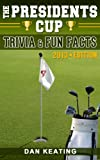 The Presidents Cup Trivia and Fun Facts (English Edition)