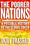 「The Poorer Nations: A Possible History of the Global South」のサムネイル画像