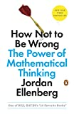 「How Not to Be Wrong: The Power of Mathematical Thinking (English Edition)」のサムネイル画像