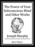 「The Power of your Subconscious Mind and Other Works (English Edition)」のサムネイル画像
