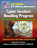 21st Century U.S. Military Documents: Cyber Incident Handling Program (Chairman of the Joint Chiefs of Staff Manual) - Computer Forensics, Malware and Network Analysis, CYBERCON (English Edition)