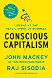「Conscious Capitalism, With a New Preface by the Authors: Liberating the Heroic Spirit of Business」のサムネイル画像