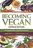 「Becoming Vegan, Express Edition: The Everyday Guide to Plant-based Nutrition (English Edition)」のサムネイル画像