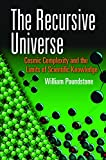 「The Recursive Universe: Cosmic Complexity and the Limits of Scientific Knowledge (Dover Books on Sci...」のサムネイル画像