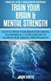 「Train Your Brain & Mental Strength : How to Train Your Brain for Mental Toughness & 7 Core Lessons t...」のサムネイル画像