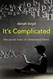 「It's Complicated: The Social Lives of Networked Teens」のサムネイル画像