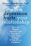 「When Depression Hurts Your Relationship: How to Regain Intimacy and Reconnect with Your Partner When...」のサムネイル画像