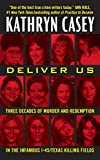 「Deliver Us: Three Decades of Murder and Redemption in the Infamous I-45/Texas Killing Fields (Englis...」のサムネイル画像