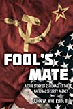 Fool's Mate : A True Story of Espionage at the National Security Agency