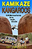「Kamikaze Kangaroos! 20,000 Miles Around Australia. One Van,Two Girls... And An Idiot. (English Editi...」のサムネイル画像