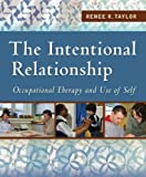 「The Intentional Relationship Occupational Therapy and Use of Self: Occupational Therapy and the Use ...」のサムネイル画像