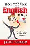 「English: How to Speak English Fluently: Tips and Tricks for English Learners (English Edition)」のサムネイル画像