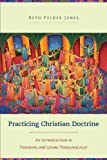 「Practicing Christian Doctrine: An Introduction to Thinking and Living Theologically (English Edition...」のサムネイル画像