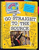 Go Straight to the Source (Explorer Library: Information Explorer)