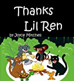 Children: Thanks Lil Ren (EARLY LEARNING: PRESCHOOL 3) (Values eBook-Animal story-Friendship, Fun read … along story-Mammals-Rhymes-Bullying-Education-First-For ... Early Readers Kids Books) (English Edition)