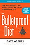 「The Bulletproof Diet: Lose Up to a Pound a Day, Reclaim Energy and Focus, Upgrade Your Life」のサムネイル画像
