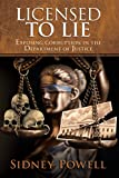 「Licensed to Lie: Exposing Corruption in the Department of Justice (English Edition)」のサムネイル画像
