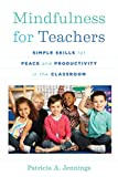 「Mindfulness for Teachers: Simple Skills for Peace and Productivity in the Classroom (The Norton Seri...」のサムネイル画像